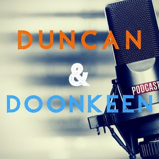 Duncan And Doonkeen Ep 4