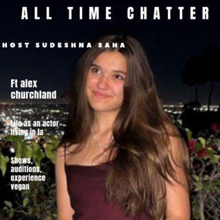 #Ep:37 Life as an actor living in la ft alex churchlannd 🎥✨