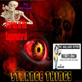 Strange Things | Interview with Jim Malliard | Podcast