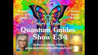 Quantum Guides Show E34 Susan Blocker - RECENT E.T. CONTACT!