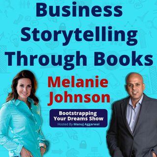 067 | Business Storytelling Through Books | Publishing Business | With Melanie Johnson