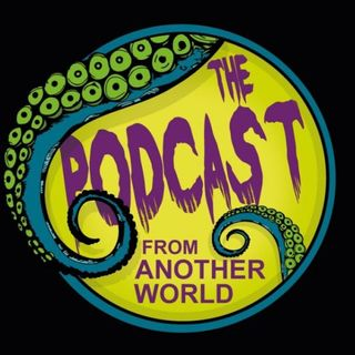 The Podcast From Another World - Anniversary Episode