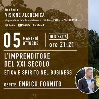 ENRICO FORNITO - L'IMPRENDITORE DEL XXI SECOLO, ETICA E SPIRITO NEL BUSINESS