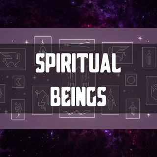 Going to the Next Level-Pt 2 (spiritual beings)