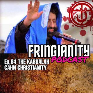 Ep,94 THE KABBALAH CAHN CHRISTIANITY