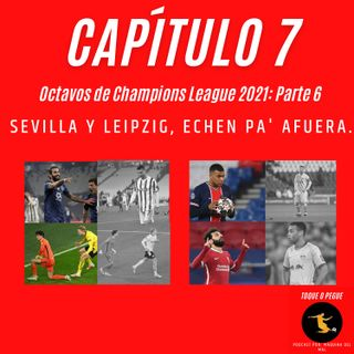 Capítulo 7: Sevilla y Leipzig, echen pa' afuera.