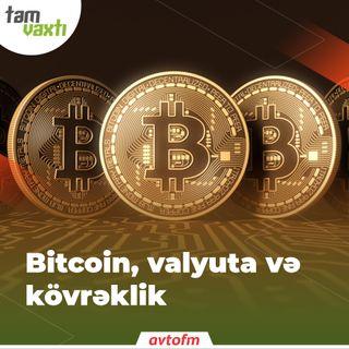 Bitcoin, valyuta və kövrəklik | Tam vaxtı #93
