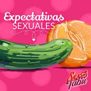 Expectativas Sexuales; Episodio #027