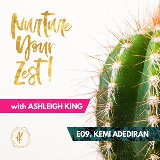 #NurtureYourZest Episode 9 with special guest: Kemi Adediran #BlackHistoryMonth