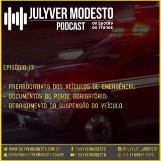 Episódio 17 - Trânsito, por Julyver Modesto