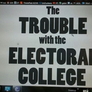 What's the ELECTORAL COLLEGE and Why Its ANTIQUATED AND CORRUPTED