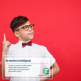 30 de abril - No muestres tu inteligencia - Una Nueva Versión de Ti 2.0 - Devocional Jóvenes