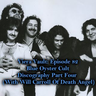 Episode 82:  Blue Öyster Cult Discography Part Two (With Will Carroll Of Death Angel