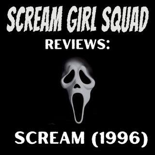 Scream Girl Squad #25: Scream (1997) Review