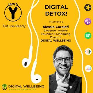 """""""Digital Detox!"""" con Alessio Carciofi DIGITAL WELLBEING [Future-Ready]"""
