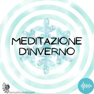Meditazione d'Inverno • Accogliere il Silenzio e Lasciare Andare • La Musifavolista