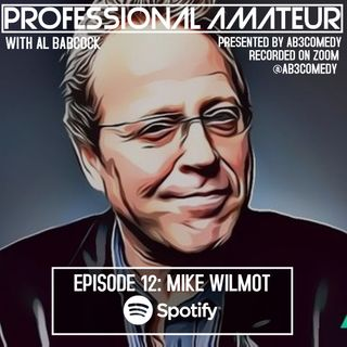 EP 12: Uncle Mike Wilmot