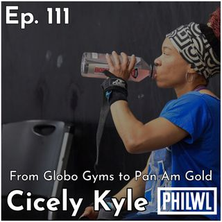 Ep. 111: Cicely Kyle | From Globo Gyms to Pan Am Gold