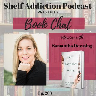 Interview with Author Samantha Downing | Book Chat