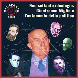 Non soltanto ideologia. Gianfranco Miglio e l'autonomia della politica