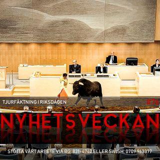 Nyhetsveckan #76 – Tjurfäktning i riksdagen, bombhäktning, greve rånad