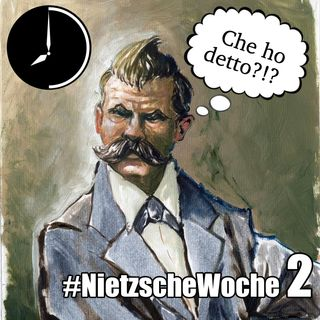 Ma Nietzsche che dietzsche? Non ci si capisce niente! #NietzscheWoche 2