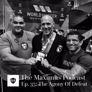 The Maximus Podcast Ep. 35 - The Agony of Defeat
