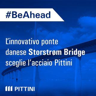 Ep. 9 - L'innovativo ponte danese Storstrøm Bridge sceglie l'acciaio Pittini