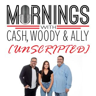 Cash, Woody, & Ally - Unscripted