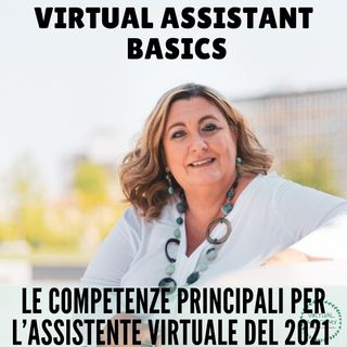 #5 LE COMPETENZE PRINCIPALI PER L'ASSISTENTE VIRTUALE DEL 2021