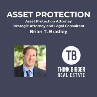 Asset Protection with Brian T. Bradley