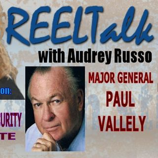 REELTalk Special Edition:  Chinese Communist Party and US National Security with Major General Paul Vallely
