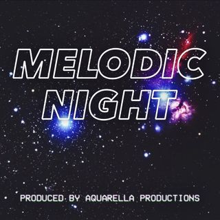 Ep. 11 - Melodic Night