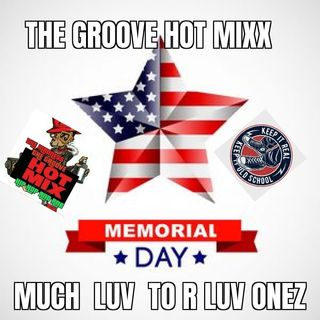 THE GROOVE HOT MIXX PODCAST RADIO HIP HOP MEMORAIL DAY JAM