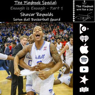 The Playbook Special: Enough is Enough - Part 1: Shavar Reynolds, Seton Hall Guard