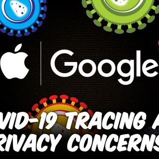 ATG 43: Privacy Concerns Over Apple and Google's COVID-19 Contact Tracing API?