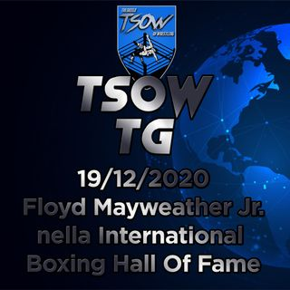 TSOW TG 19/12/20 - Floyd Mayweather nella International Boxing Hall Of Fame