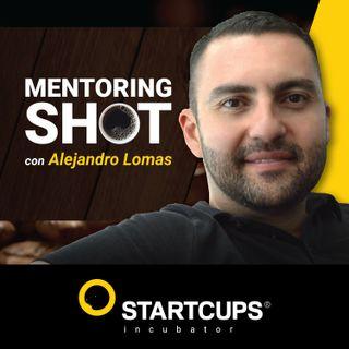 STARTCUPS Mentoring Shot con Alex Lomas