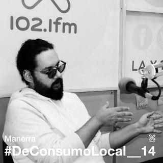 #DeConsumoLocal_14 - Manerra