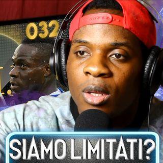 Siamo Limitati? | OMJ Podcast 032