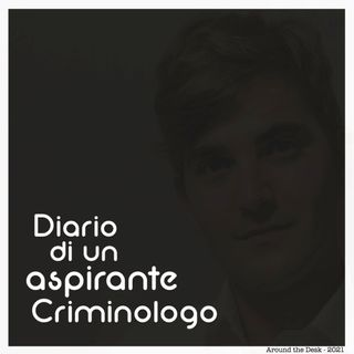 Diario di un aspirante Criminologo