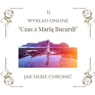 """Wykład """"Czas z Marią Bucardi"""" nr 11. Jak chronić się przed obcą energią, wampiryzmem i manipulacją. Wyznaczanie i obrona granic."""
