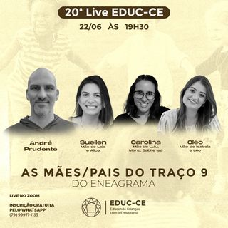 20a Live EDUC-CE:  As mães e pais do traço 9 do eneagrama(1)