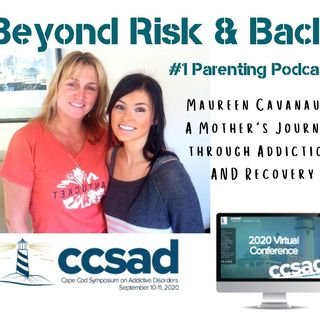 Maureen Cavanaugh- A Mother's Journey through her Daughter's Addiction and Recovery