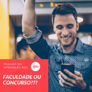 #8 - Faculdade (ENEM) ou Concursos - Qual a melhor opção???