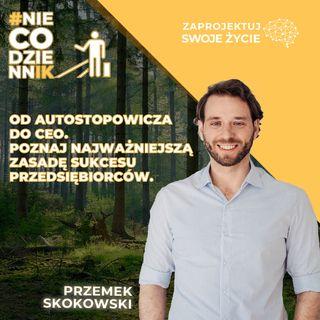 #NIECODZIENNIK-wyjdź ze swojej strefy komfortu i zacznij osiągać sukcesy-Przemek Skokowski