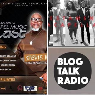 Stevie B's Acappella Gospel Music Blast - (Episode 119)