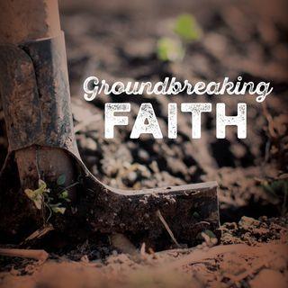 Groundbreaking Faith - Love