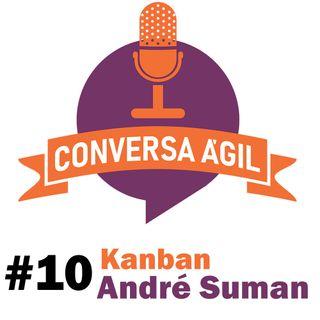 #10 - Kanban com André Suman