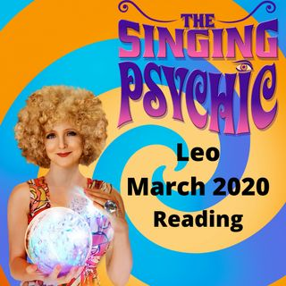 Leo March 20 The Singing Psychic tarot song reading